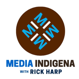 MEDIA INDIGENA : Indigenous current affairs by Rick Harp