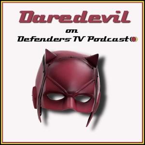 Netflix Marvel Daredevil on Defenders TV Podcast by Chris Jones, Derek O'Neill and John Harrison. TV Podcast Industries