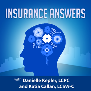 Insurance Answers Podcast by Katia Callan, LCSW-C & Danielle Kepler, LCPC