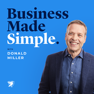 Business Made Simple with Donald Miller by BusinessMadeSimple.com