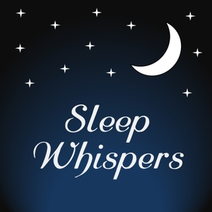 Sleep Whispers by Sleep Whispers
