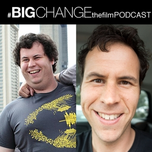 Big Change The Film Podcast by Jason Cohen