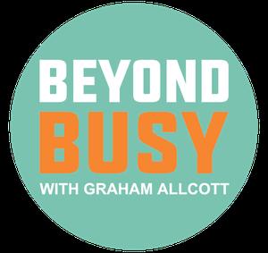 Beyond Busy by Graham Allcott