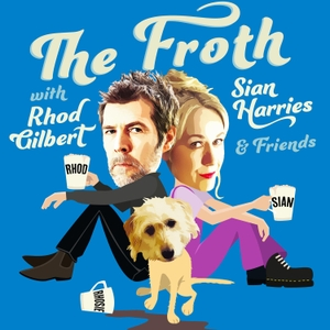 THE FROTH with RHOD GILBERT, SIAN HARRIES & Friends by Llanbobl Vision