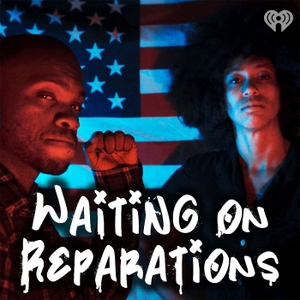 Waiting on Reparations by iHeartRadio