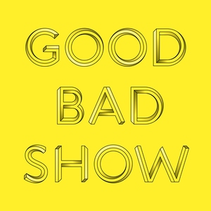 Good Bad Show by Matt McInerney and Andy Mangold