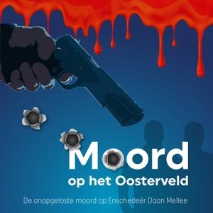 Moord op Het Oosterveld by RTV Oost