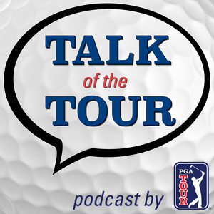 Talk of the TOUR Golf Podcast by PGA TOUR