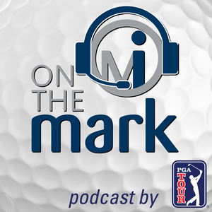 On the Mark Golf Podcast by PGA TOUR