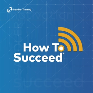 How to Succeed Podcast by Sandler Training