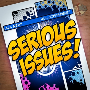 Serious Issues: A Comic Book Podcast by Planet Broadcasting