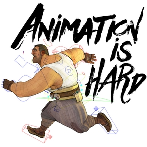 Animation Is Hard by Mike Stamm and Matthew Krick
