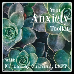 Your Anxiety Toolkit by Kimberley Quinlan, LMFT
