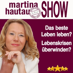 Martina Hautau Show   UpgradeYourLIFE – Erfolg, Selbstmanagement, Führung, Kommunikation, Persönlichkeitsentwicklung by Martina Hautau - Inspiration, Motivation, Impulse für Angestellte, Freiber