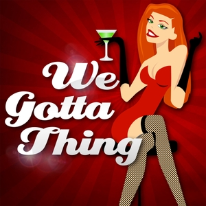 We Gotta Thing - A Swinger Podcast by Mr & Mrs Jones's Swinging Adventures