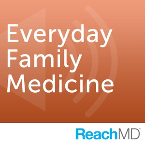 Everyday Family Medicine by ReachMD
