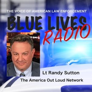BLUE LIVES RADIO by Lieutenant Randy Sutton