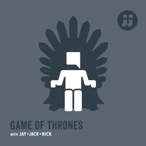 Game of Thrones with Jay, Jack, and Nick by Jay + Jack Productions