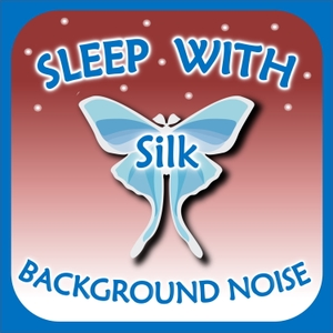 Sleep with Silk: Background Noise by ASMR & Insomnia Network