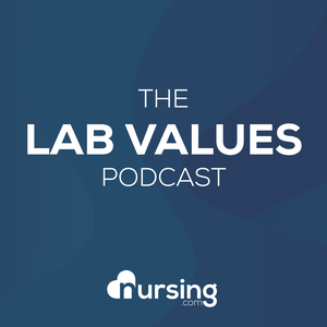 Lab Values Podcast (Nursing Podcast, normal lab values for nurses for NCLEX®) by NRSNG by Jon Haws RN: Critical Care Nurse NCLEX Educator