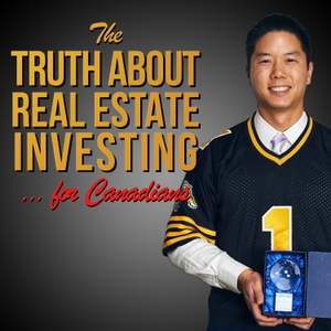 The Truth About Real Estate Investing... for Canadians by Erwin Szeto