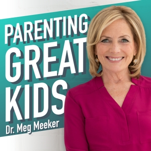 Parenting Great Kids with Dr. Meg Meeker by Dr. Meg Meeker
