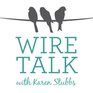 Wire Talk with Karen Stubbs by Karen Stubbs