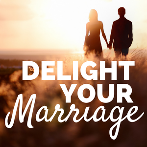 Delight Your Marriage | Sexual Intimacy, Relationship Advice, & Christianity by Belah Rose | Author, Podcaster, & Marital Intimacy Enthusiast