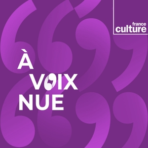 A voix nue by France Culture