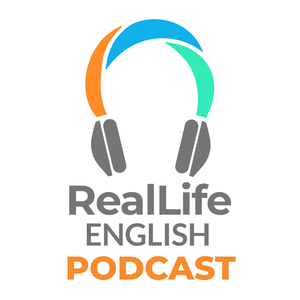 The RealLife English Podcast by RealLife English