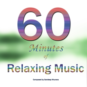 60 minutes of Relaxation Music by Sandeep Khurana