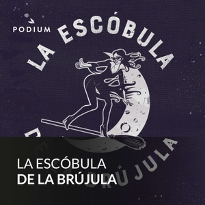 La escóbula de la brújula by Podium Podcast