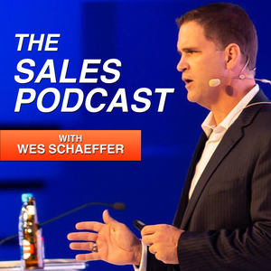 The Sales Podcast by Wes Schaeffer