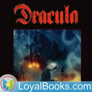 Dracula by Bram Stoker by Loyal Books