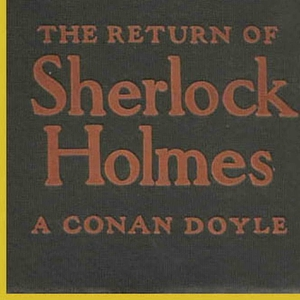 The Return of Sherlock Holmes by Sir Arthur Conan Doyle by Loyal Books