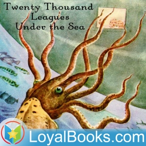Twenty Thousand Leagues Under the Sea by Jules Verne by Loyal Books