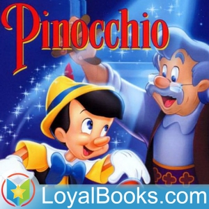 The Adventures of Pinocchio by Carlo Collodi by Loyal Books