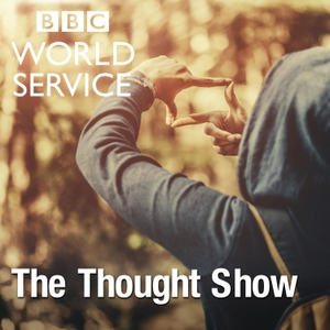 The Thought Show by BBC World Service