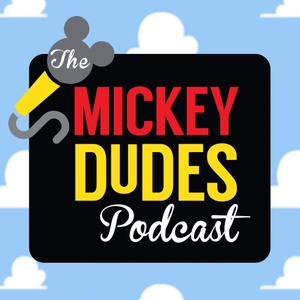 The Mickey Dudes Podcast by The Mickey Dudes Podcast
