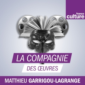 La Compagnie des auteurs by France Culture