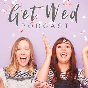 Get Wed Podcast by Katie Drouet & Kerrie Mitchell