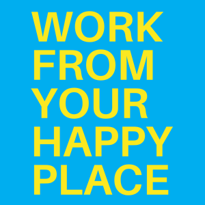 Work From Your Happy Place with Belinda Ellsworth by Belinda Ellsworth