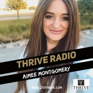 Thrive Radio | Entrepreneurship | Entrepreneur Advice by Aimee Montgomery