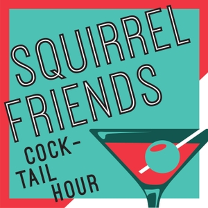 Squirrel Friends Cocktail Hour - A Weekly recap of RuPaul's Drag Race by Amanda & Nick