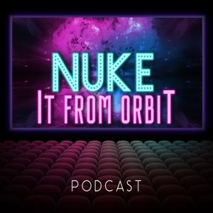 Nuke it from Orbit by Mike & Noah
