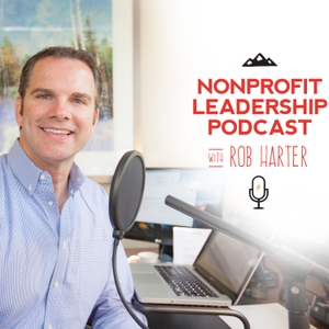 Nonprofit Leadership Podcast by Rob Harter