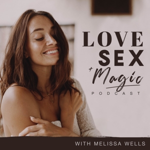 Love Sex & Magic by Melissa Wells