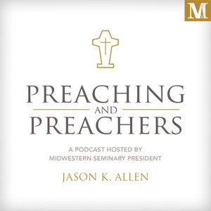 Preaching and Preachers by Dr. Jason Allen