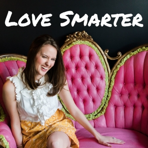 Love Smarter: Relationship Advice for Women Who Like Personal Development by Laurie-Anne King