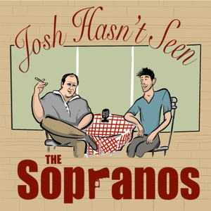 Josh Hasn't Seen The Sopranos by Jarod Backens